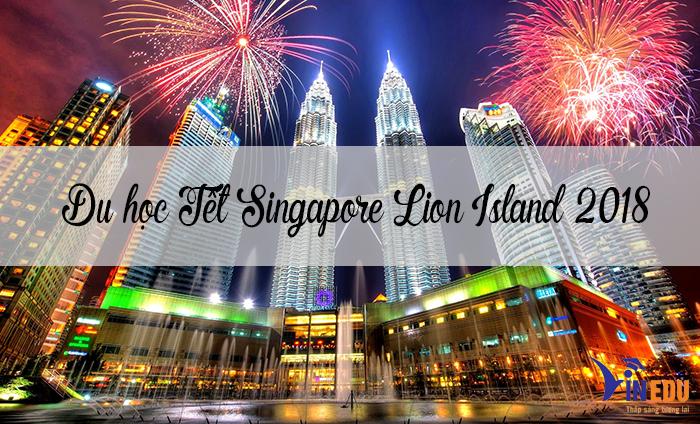 Du học Tết Singapore Lion Island 2018